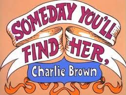 Um dia você irá encontrá-la, Charlie Brown