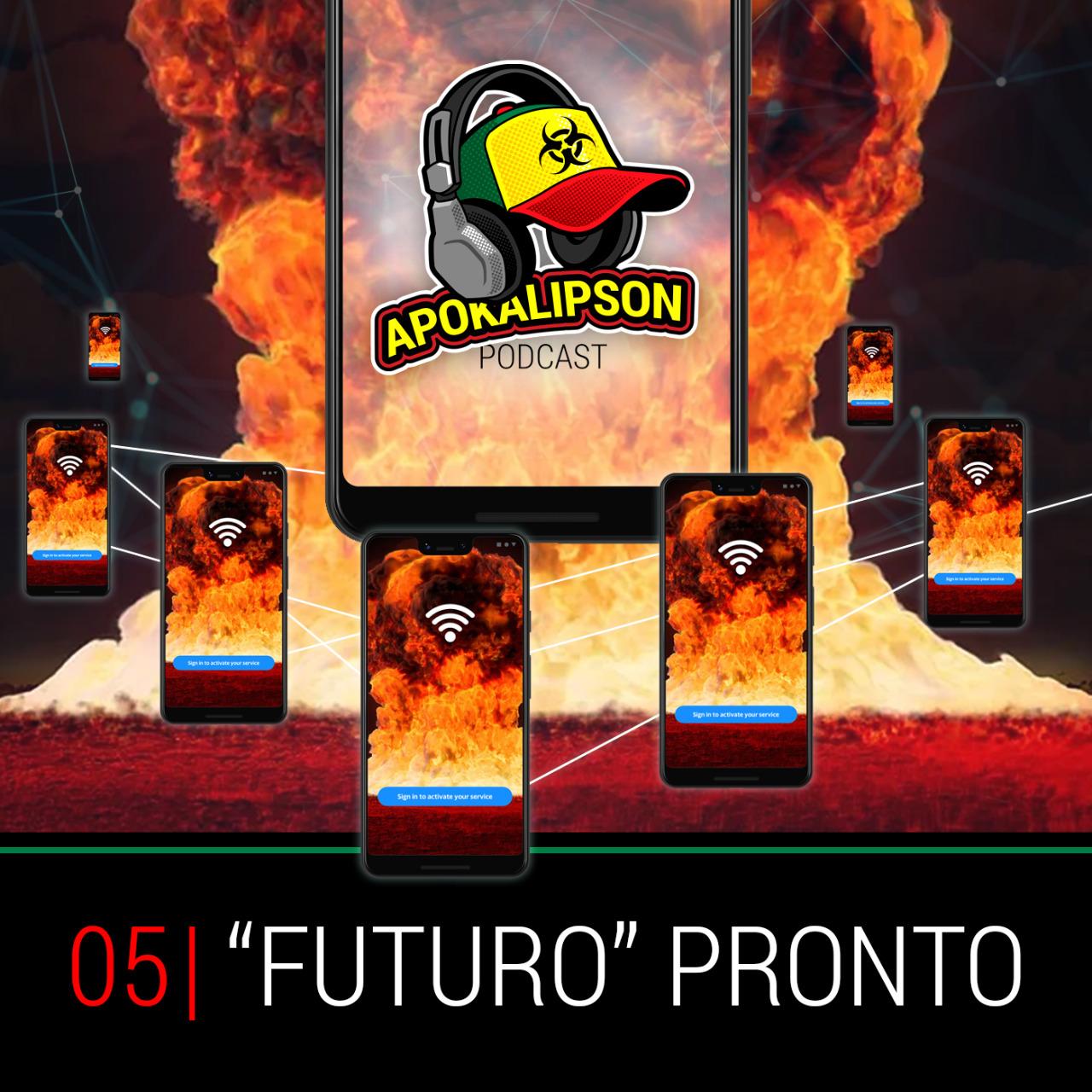 """Podcast Apokalipson 05  – """"Futuro"""" Pronto"""